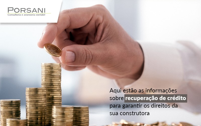Crédito Tributário – Como Recuperar Em Empresas De Construção?