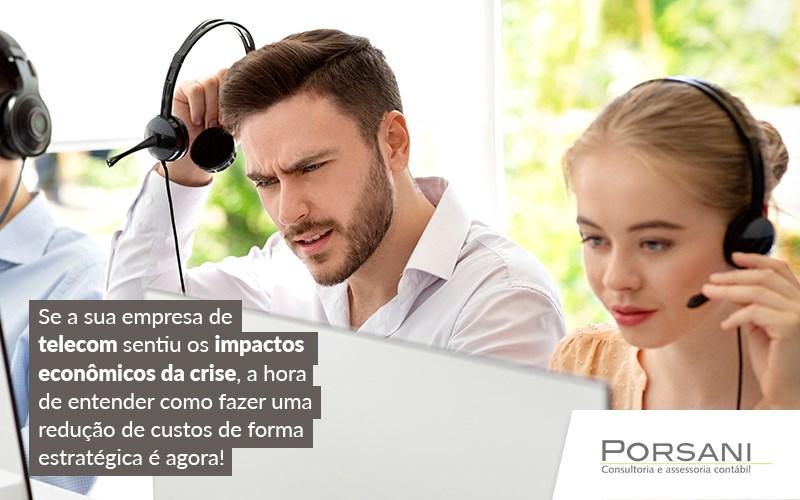 Saiba Como Ser Assertivo Na Redução De Custos De Uma Telecom