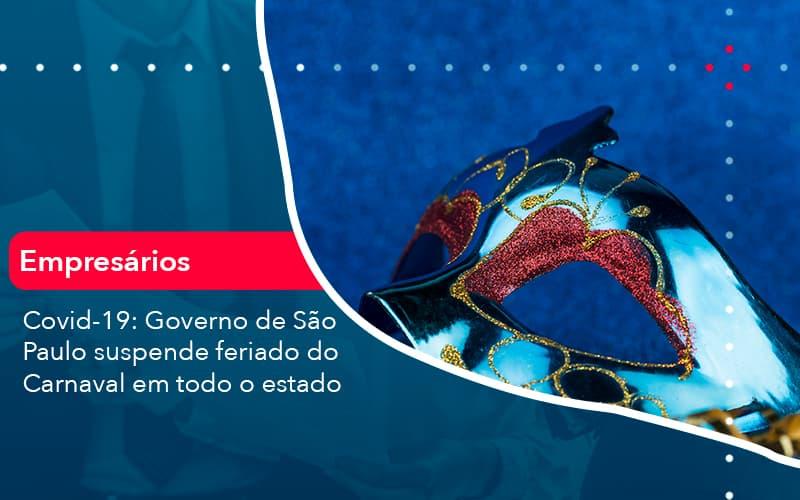Covid-19: Governo De São Paulo Suspende Feriado Do Carnaval Em Todo O Estado