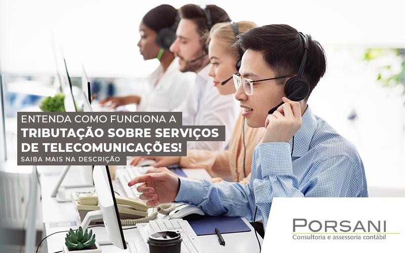 Tributação Sobre Serviços De Telecomunicação – Como Funciona?