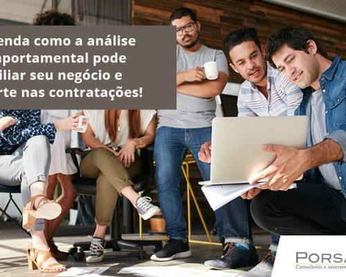 Entenda Como A Análise Comportamental Pode Auxiliar Seu Pequeno Ou Médio Negócio E Acerte Nas Contratações!